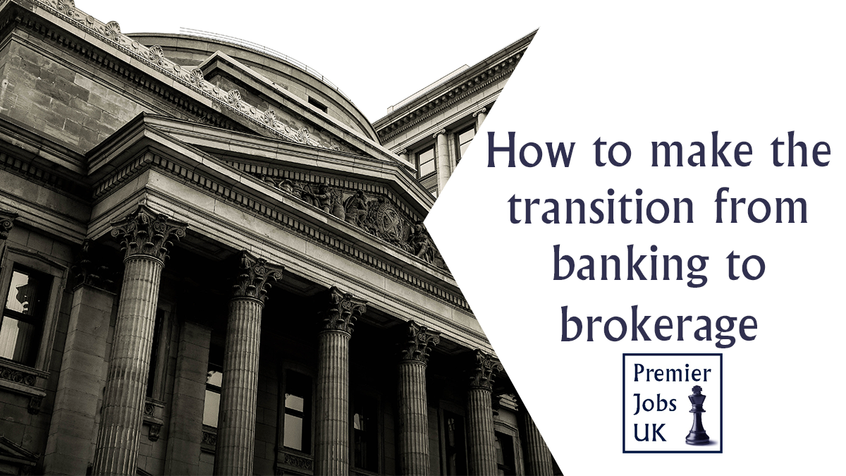 How to make the transition from banking to brokerage